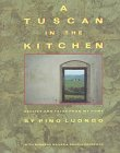 A Tuscan in the Kitchen : Recipes and Tales from My Home
